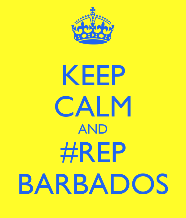 KEEP CALM AND #REP BARBADOS