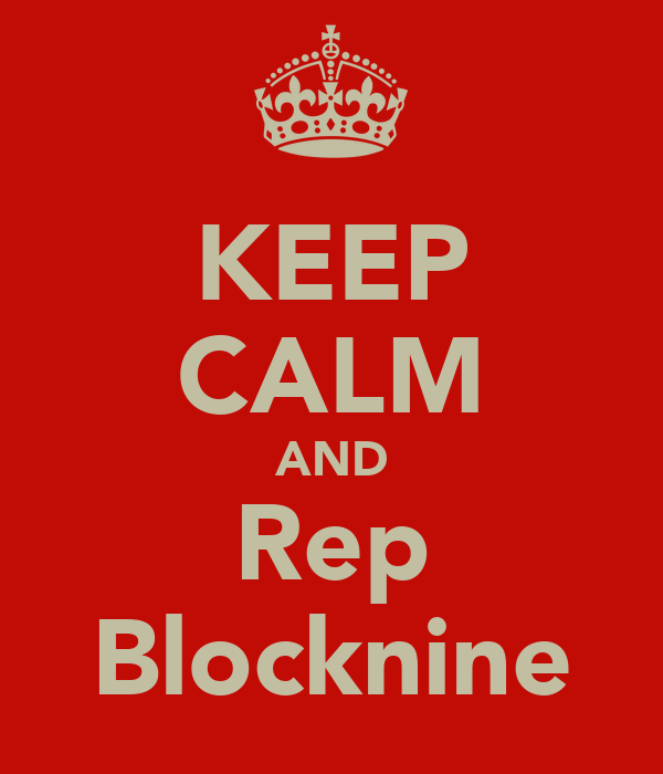 KEEP CALM AND Rep Blocknine