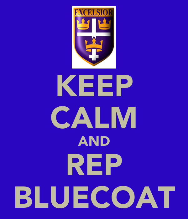 KEEP CALM AND REP BLUECOAT