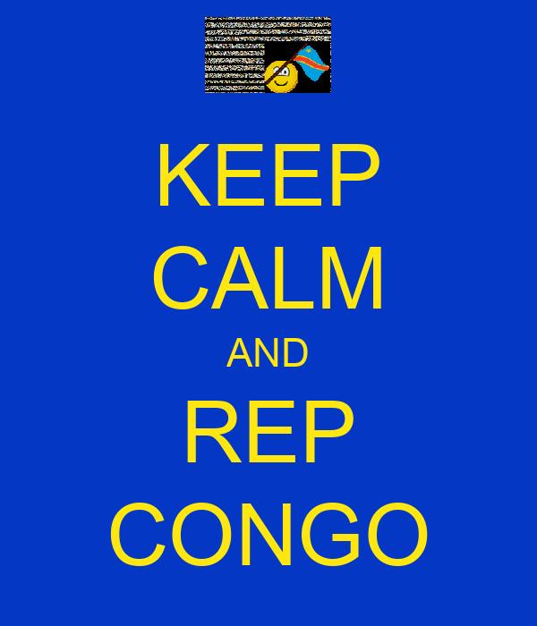KEEP CALM AND REP CONGO