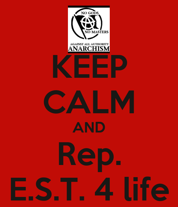 KEEP CALM AND Rep. E.S.T. 4 life
