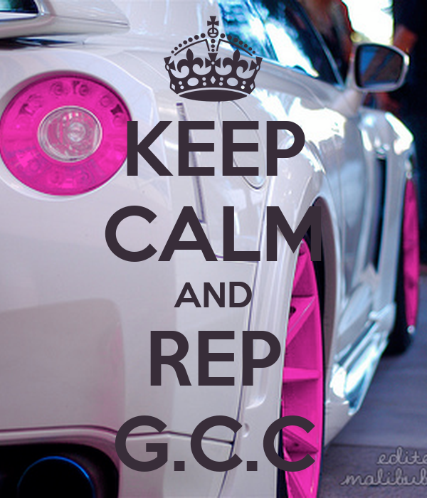 KEEP CALM AND REP G.C.C