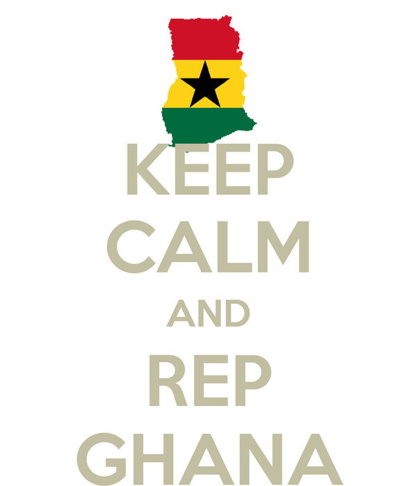 KEEP CALM AND REP GHANA