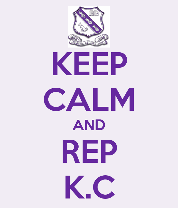 KEEP CALM AND REP K.C