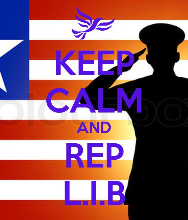 KEEP CALM AND REP L.I.B