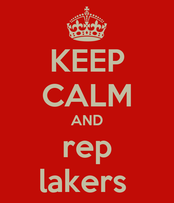 KEEP CALM AND rep lakers
