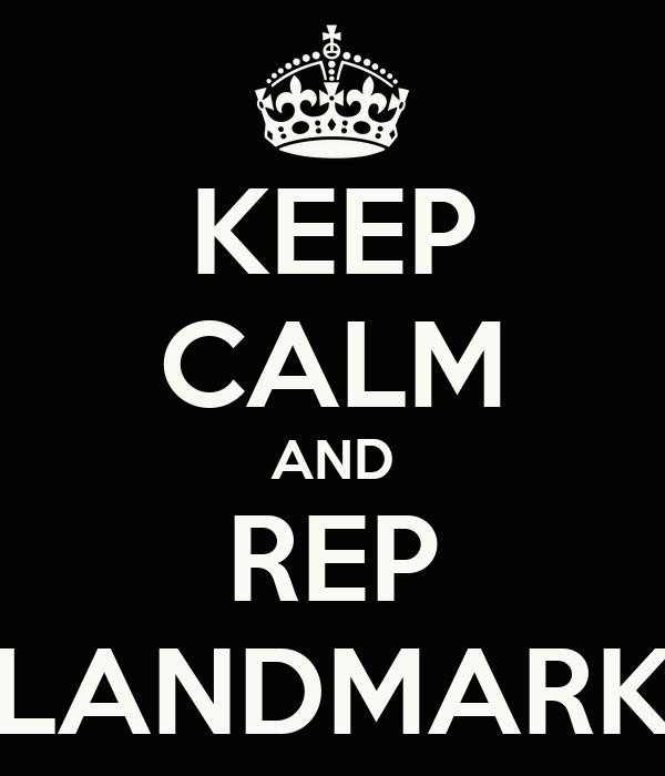 KEEP CALM AND REP LANDMARK