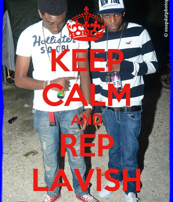 KEEP CALM AND REP LAVISH