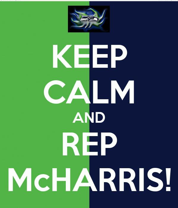 KEEP CALM AND REP McHARRIS!