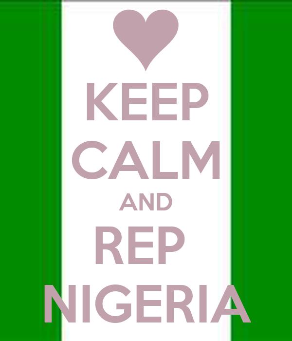 KEEP CALM AND REP  NIGERIA