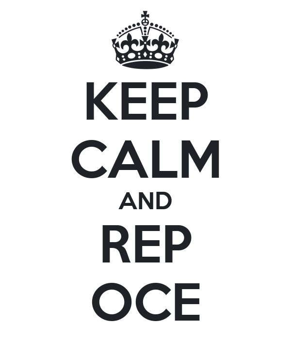 KEEP CALM AND REP OCE