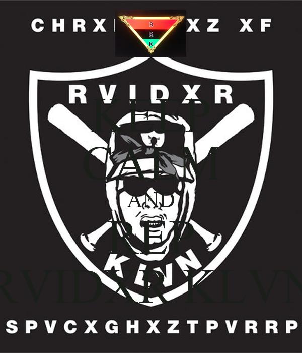 KEEP CALM AND REP RVIDXR KLVN
