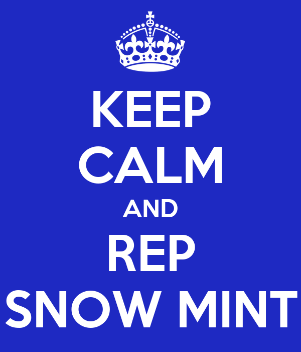 KEEP CALM AND REP SNOW MINT