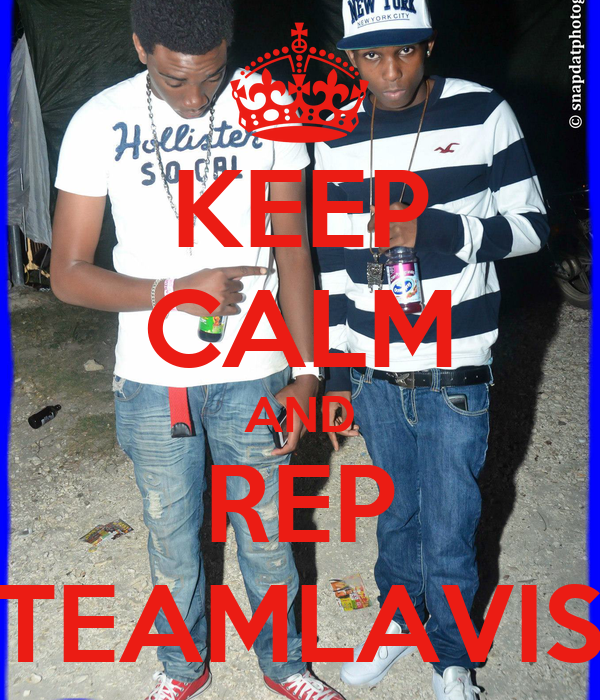 KEEP CALM AND REP #TEAMLAVISH