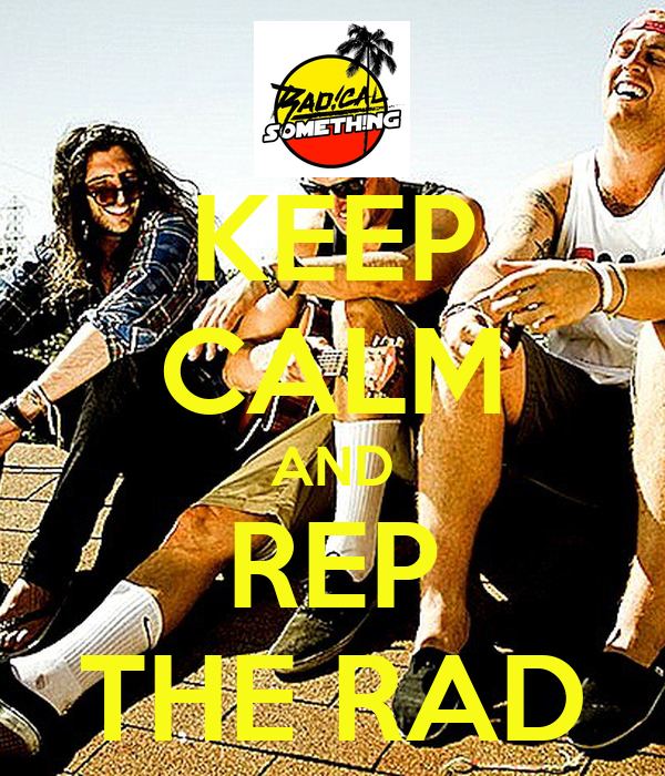 KEEP CALM AND REP THE RAD