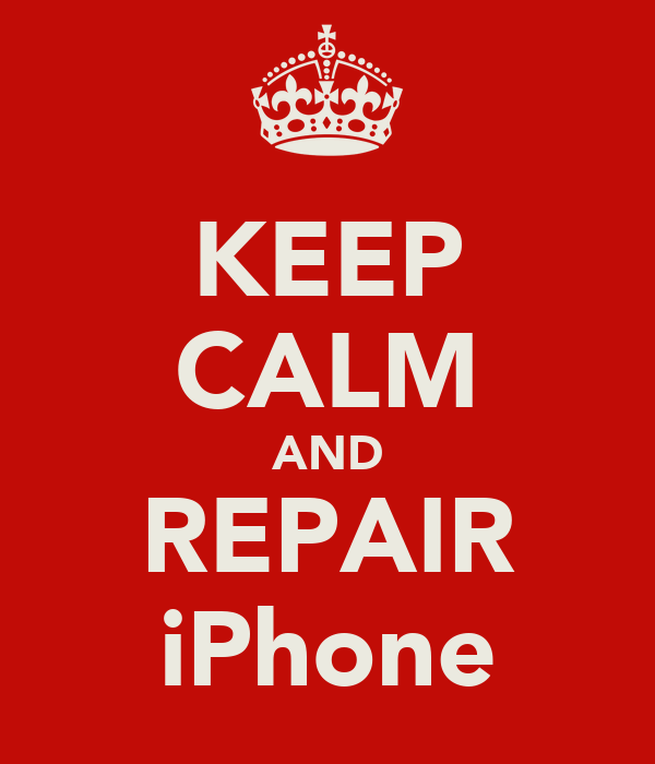 KEEP CALM AND REPAIR iPhone