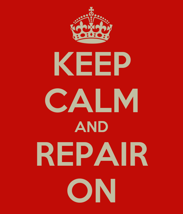 KEEP CALM AND REPAIR ON