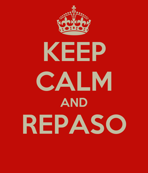 KEEP CALM AND REPASO