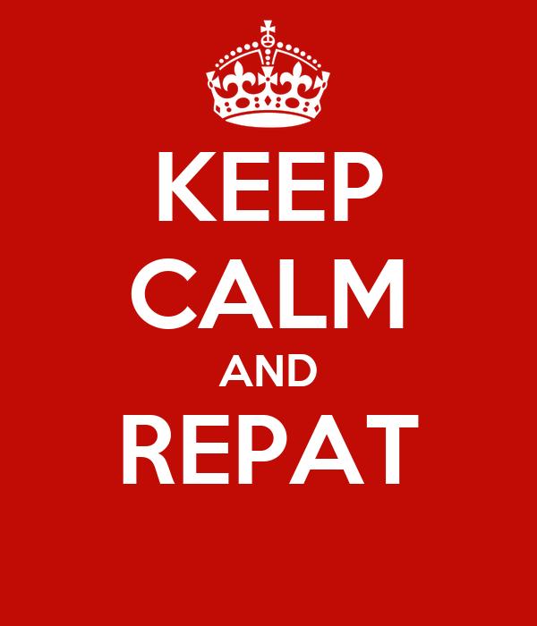 KEEP CALM AND REPAT
