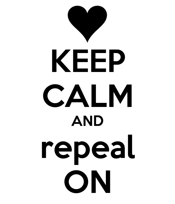 KEEP CALM AND repeal ON