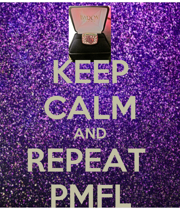 KEEP CALM AND REPEAT  PMFL