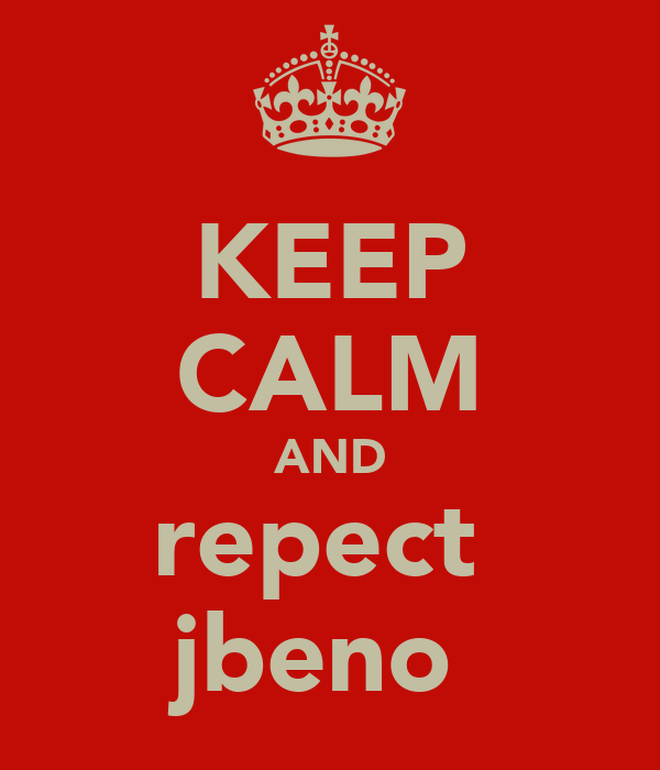 KEEP CALM AND repect  jbeno