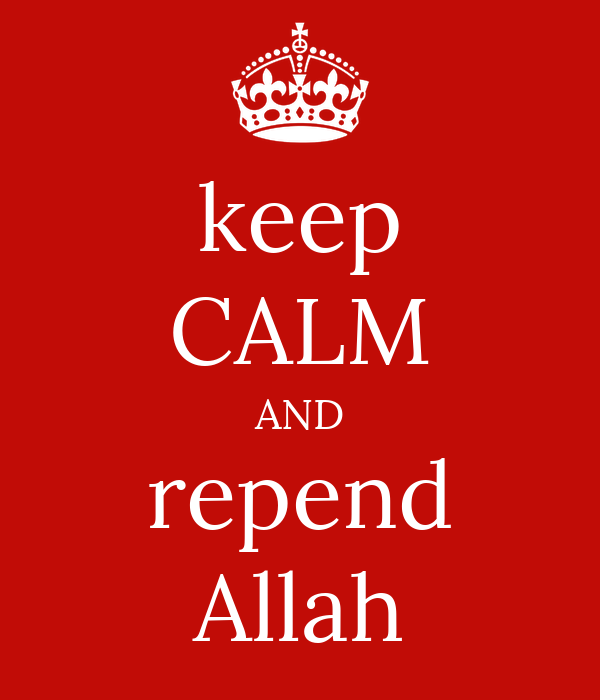 keep CALM AND repend Allah
