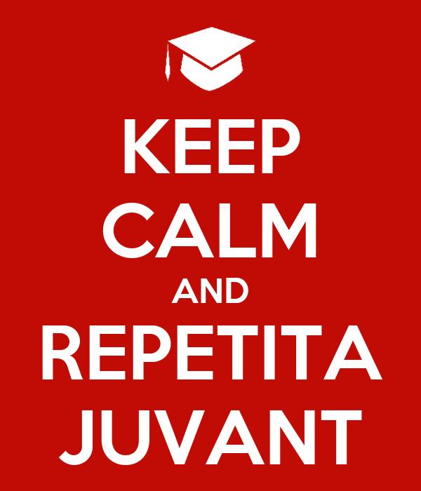 KEEP CALM AND REPETITA JUVANT