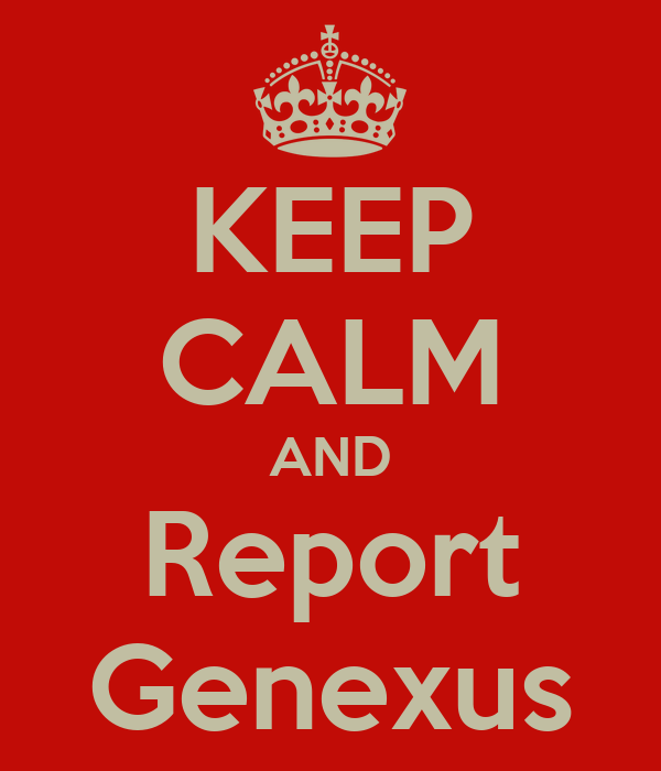 KEEP CALM AND Report Genexus