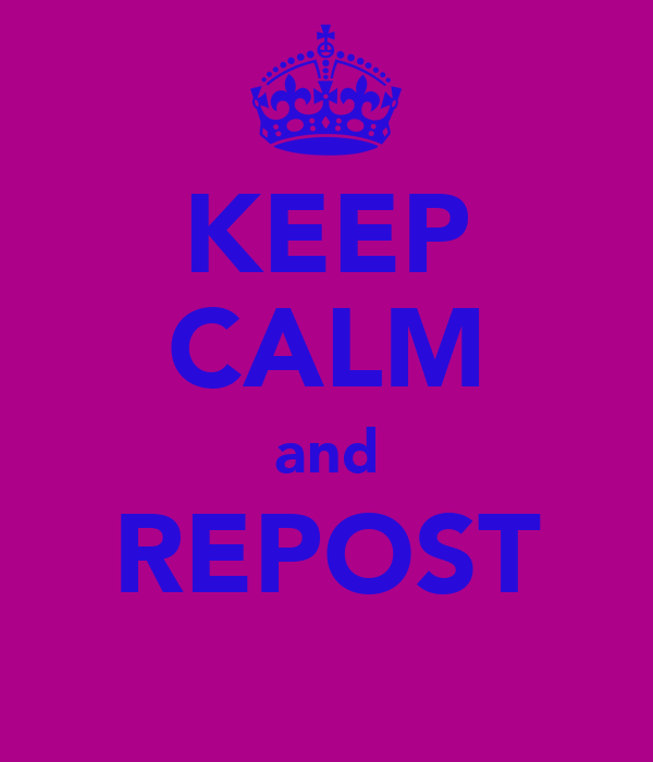 KEEP CALM and REPOST