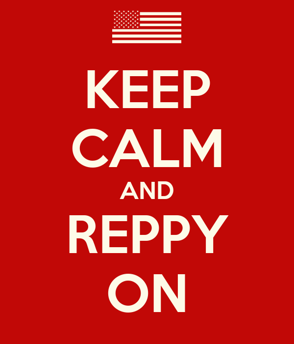 KEEP CALM AND REPPY ON