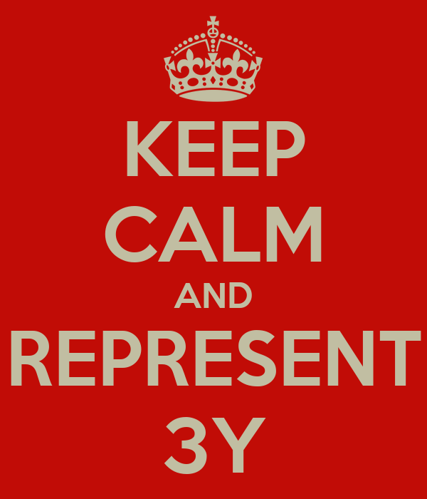 KEEP CALM AND REPRESENT 3Y