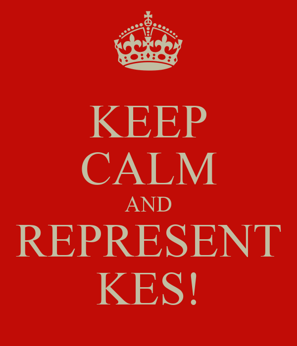KEEP CALM AND REPRESENT KES!