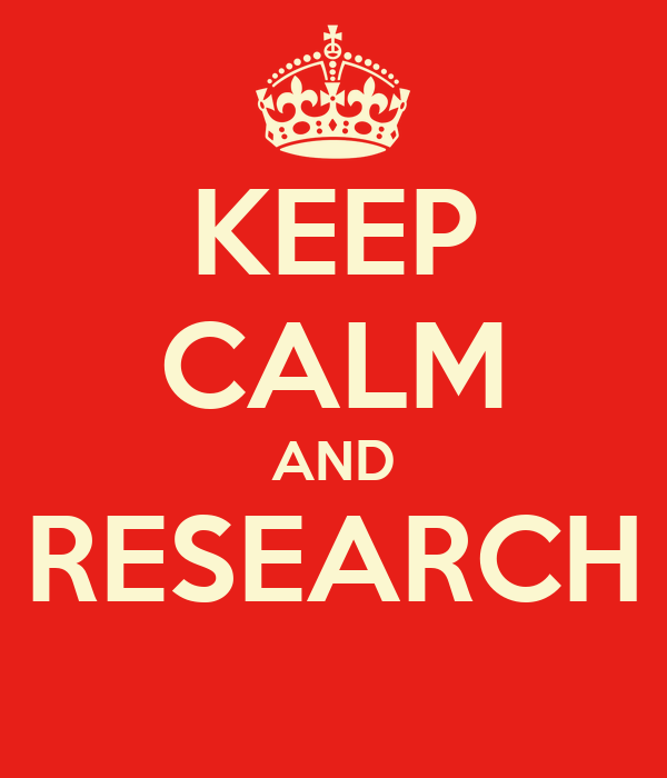 KEEP CALM AND RESEARCH