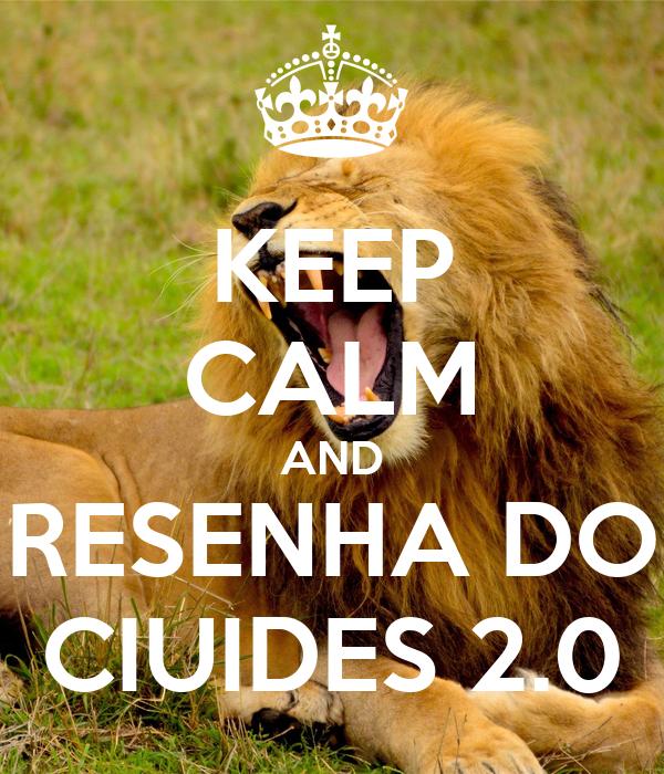KEEP CALM AND RESENHA DO CIUIDES 2.0