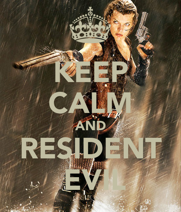 KEEP CALM AND RESIDENT  EVIL