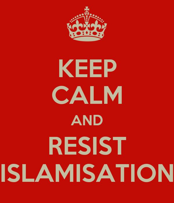 KEEP CALM AND RESIST ISLAMISATION