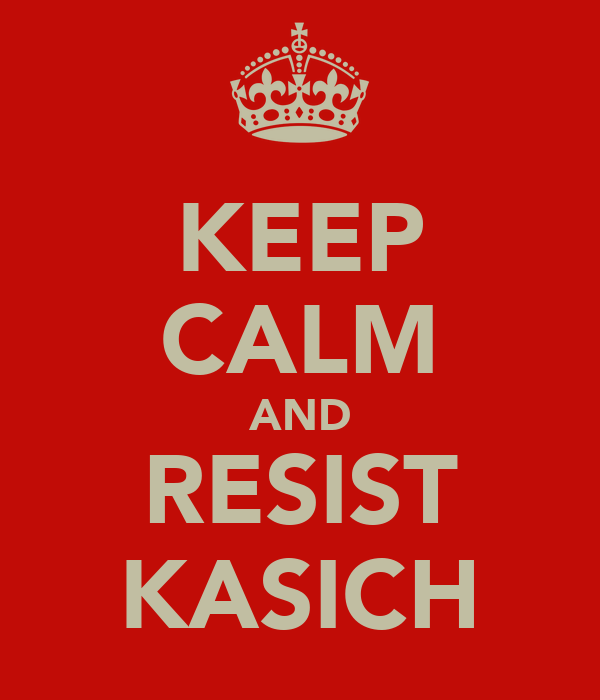 KEEP CALM AND RESIST KASICH