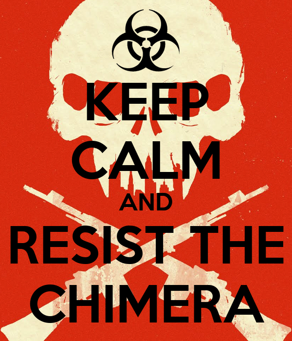 KEEP CALM AND RESIST THE CHIMERA
