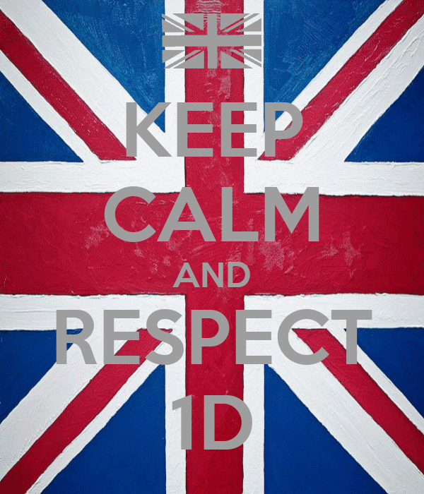 KEEP CALM AND RESPECT 1D