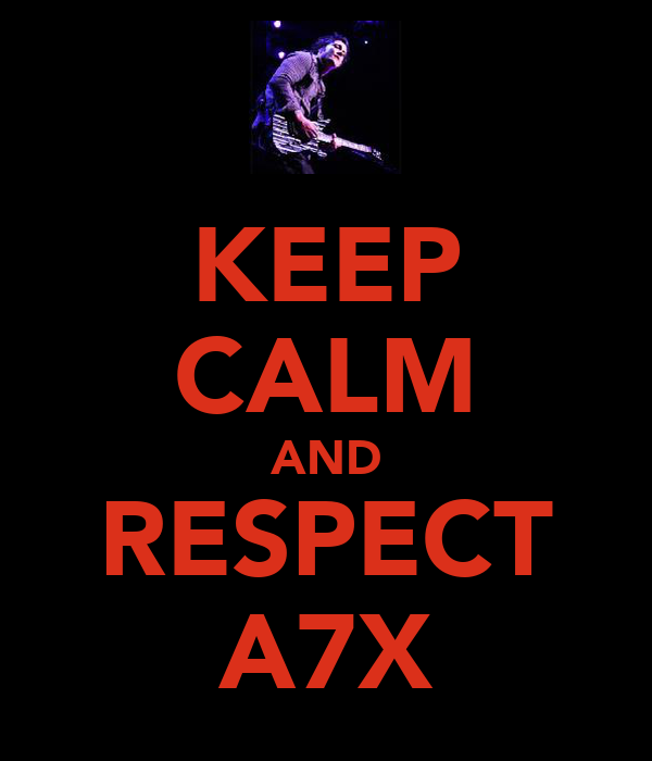 KEEP CALM AND RESPECT A7X