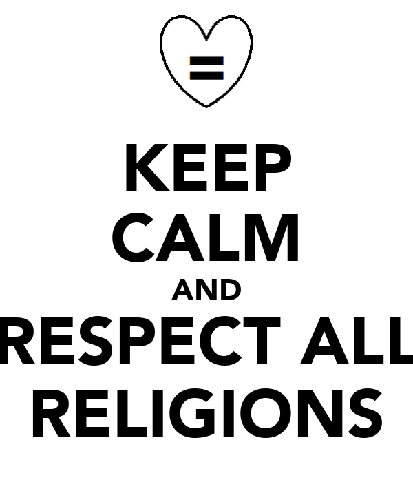 KEEP CALM AND RESPECT ALL RELIGIONS