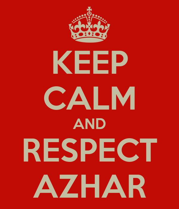 KEEP CALM AND RESPECT AZHAR