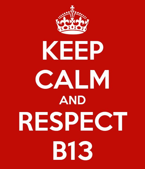 KEEP CALM AND RESPECT B13