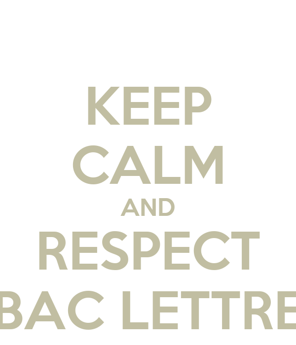 KEEP CALM AND RESPECT BAC LETTRE