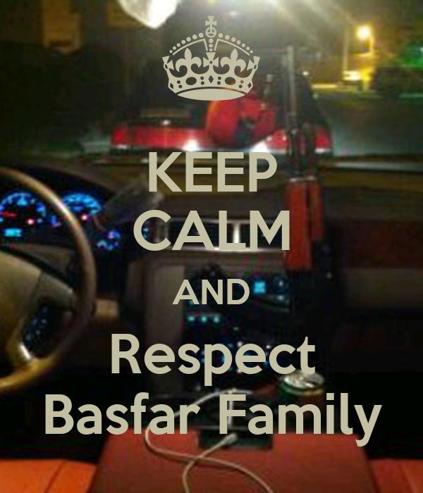 KEEP CALM AND Respect Basfar Family