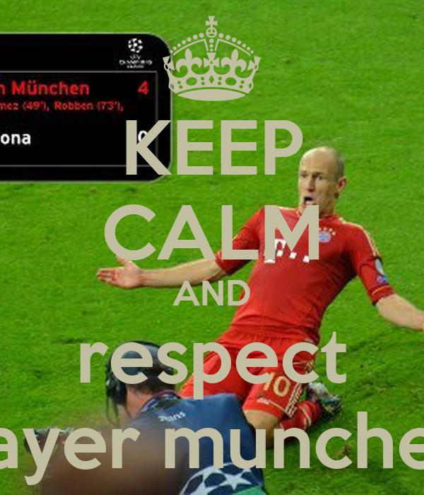 KEEP CALM AND respect bayer munchen