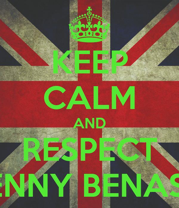 KEEP CALM AND RESPECT BENNY BENASSI