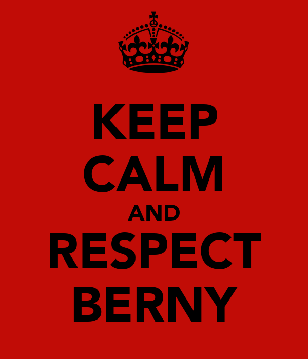 KEEP CALM AND RESPECT BERNY