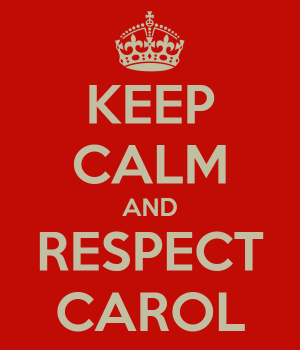 KEEP CALM AND RESPECT CAROL